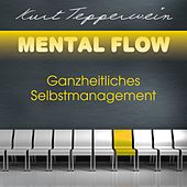 Play & Download Mental Flow: Ganzheitliches Selbstmanagement by Kurt Tepperwein | Napster