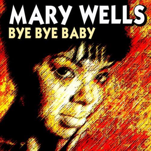 Bye Bye Baby (23 Wonderfull Hits And Songs) by Mary Wells
