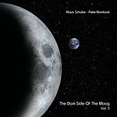 Play & Download The Dark Side of the Moog, Vol. 5 by Klaus Schulze | Napster