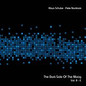 Play & Download The Dark Side of the Moog, Vol. 8-E by Klaus Schulze | Napster