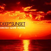 Play & Download Deep Sunset (Selected Aperitif Rhythms) by Various Artists | Napster