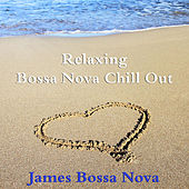Relaxing Bossa Nova Chill Out de James Bossa Nova