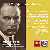 The Great Conductors: Fritz Reiner Conducts Liebermann, Strauss & Schuman (Remastered 2015) by Various Artists