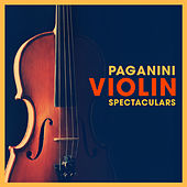 Play & Download Paganini Violin Spectaculars by Various Artists | Napster
