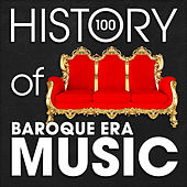 The History of Baroque Era Music (100 Famous Songs) von Various Artists
