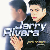 Play & Download Para Siempre (Forever) by Jerry Rivera | Napster