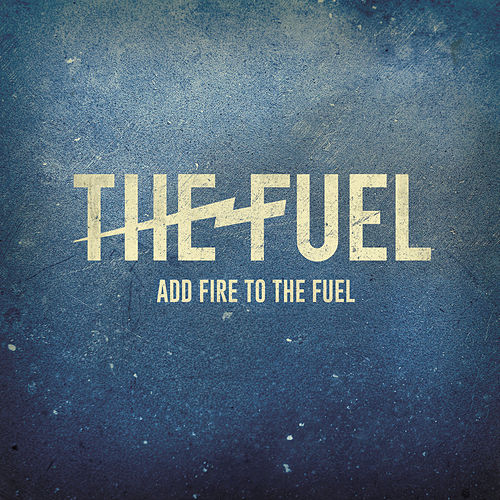 Play & Download Add Fire to the Fuel by Fuel | Napster