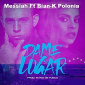 Play & Download Dame Lugar by Messiah | Napster