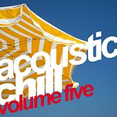 Acoustic Chill Vol. 5 by Various Artists