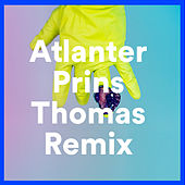 Play & Download Prins Thomas Remix by Atlanter | Napster