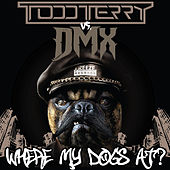 Where My Dogs At? by Todd Terry