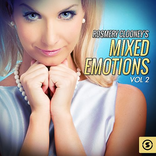 Play & Download Mixed Emotions, Vol. 2 by Rosemary Clooney | Napster