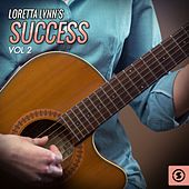 Play & Download Success, Vol. 2 by Loretta Lynn | Napster