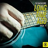 Play & Download Long Time Ago, Vol. 1 by The Bachelors | Napster