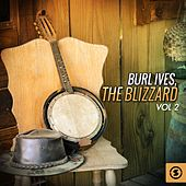 Play & Download The Blizzard, Vol. 2 by Burl Ives | Napster