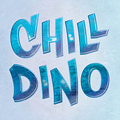 Play & Download Chill - Single by Dino | Napster