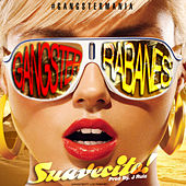 Play & Download Suavecito (feat. Los Rabanes) - Single by Gangster | Napster