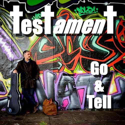 Play & Download Go and Tell by Testament | Napster