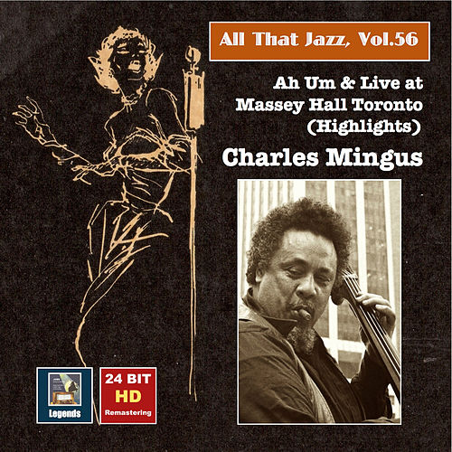 Play & Download All that Jazz, Vol. 56 - Charles Mingus: Ah Um and Live at Massey Hall Toronto (Highlights) by Charles Mingus | Napster