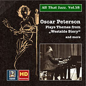 All that Jazz, Vol. 58 - Oscar Peterson: Plays Themes from Westside Story and More (24 Bit HD Remastering 2016) by Oscar Peterson