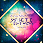 Play & Download Big Band Music Memories: Swing the Night Away, Vol.4 by Various Artists | Napster