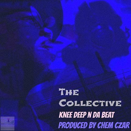 Play & Download Knee Deep 'n' da Beat by The Collective | Napster