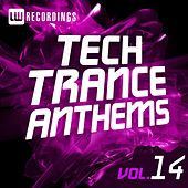 Play & Download Tech Trance Anthems, Vol. 14 - EP by Various Artists | Napster