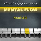 Mental Flow: Kreativität by Kurt Tepperwein