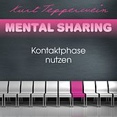 Mental Sharing: Kontaktphase nutzen by Kurt Tepperwein