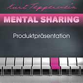 Mental Sharing: Produktpräsentation by Kurt Tepperwein