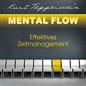 Play & Download Mental Flow: Effektives Zeitmanagement by Kurt Tepperwein | Napster