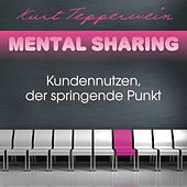 Play & Download Mental Sharing: Kundennutzen, der springende Punkt by Kurt Tepperwein | Napster