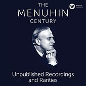 Play & Download The Menuhin Century - Unpublished Recordings and Rarities (SD) by Yehudi Menuhin | Napster