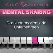 Play & Download Mental Sharing: Das kundenorientierte Unternehmen by Kurt Tepperwein | Napster