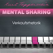 Play & Download Mental Sharing: Verkaufsrhetorik by Kurt Tepperwein | Napster