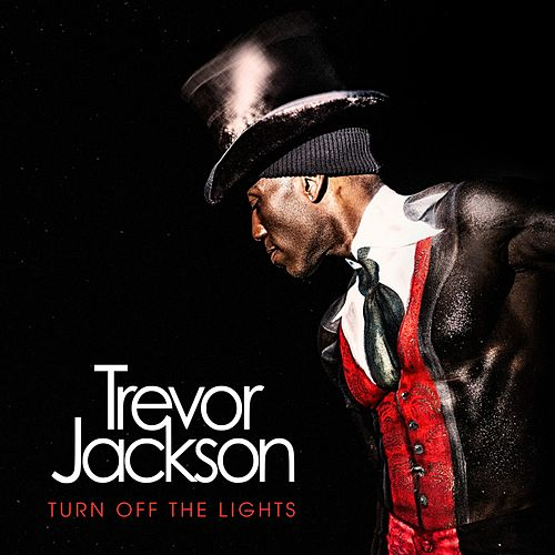 Play & Download Turn off the Lights by Trevor Jackson   Napster