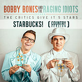 Starbucks! (with Kelsea Ballerini) by The Raging Idiots