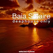 Play & Download Baia Solaire (Deephouse Only) by Various Artists | Napster