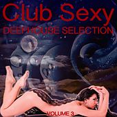 Play & Download Club Sexy, Vol. 3 by Various Artists | Napster