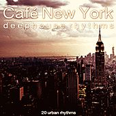 Play & Download Café New York (Deephouse Rhythms) by Various Artists | Napster
