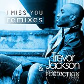 Play & Download I Miss You (Remixes) by Trevor Jackson | Napster