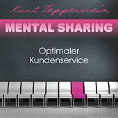 Play & Download Mental Sharing: Optimaler Kundenservice by Kurt Tepperwein | Napster