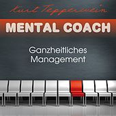 Play & Download Mental Coach: Ganzheitliches Management by Kurt Tepperwein | Napster