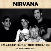 Live & Loud in Seattle, 1993 (Fm Radio Broadcast) by Nirvana