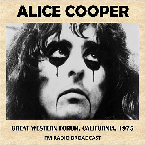 Live at the Great Western Forum, California, 1975 (Fm Radio Broadcast) von Alice Cooper