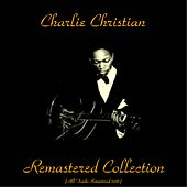 Play & Download Remastered Collection (All Tracks Remastered 2015) by Charlie Christian | Napster