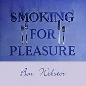 Smoking for Pleasure von Ben Webster