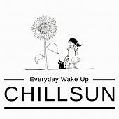 Chillsun (Everyday Wake Up) by Various Artists
