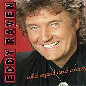 Play & Download Wild Eyed and Crazy by Eddy Raven | Napster