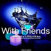 Play & Download With Friends (Cocktail Rhythms) by Various Artists | Napster